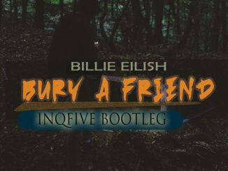 InQfive – Bury A Friend (Bootleg)
