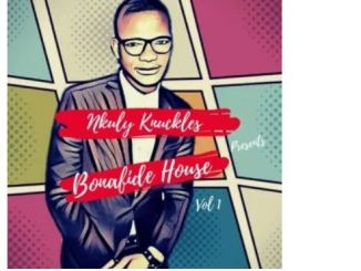 Album: Nkuly Knuckles – Bonafide House, Vol. 1