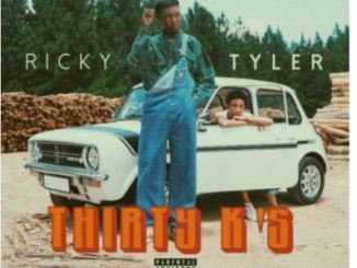 Ricky Tyler – Thirty K's Mp3 Download