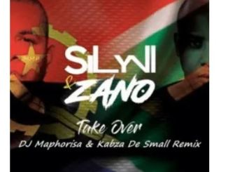 Zano & Sylvi – Take Over Ft. Dj Maphorisa & Kabza De Small remix Mp3 Download