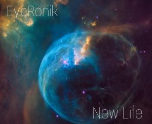 EP: EyeRonik – New Life zip download