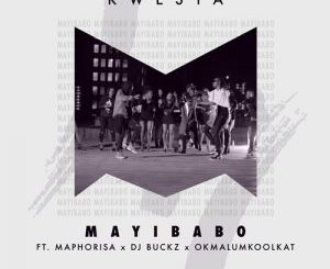 Kwesta – Mayibabo Ft. Maphorisa, DJ Buckz & Okmalumkoolkat Mp3 Download