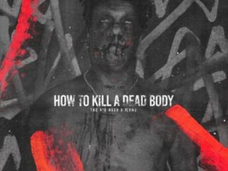The Big Hash – How To Kill A Dead Body (J Molley Diss) Ft. Flvme mp3 download