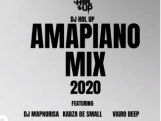 DJ Hol Up – Amapiano Mix 2020 Ft. DJ Maphorisa, Kabza De Small, Vigro Deep, Oskido, Samthin Soweto, JazziDisciples mp3 download