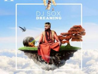 DJ Sox – Dreaming Ft. Dr Senzo x Argento Dust x C-Sharp mp3 download
