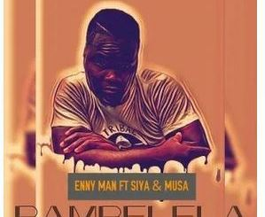 Enny Man, Siya & Musa – Bambelela mp3 download