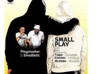 Playmaster & Smallistic – Small Play EP zip download