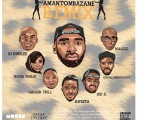 Riky Rick – Amantombazane (Remix) Ft. OkMalumKoolKat, Maggz, Kwesta, Ginger Bread Man, Kid X, Nadia Nakai & DJ Dimplez mp3 download