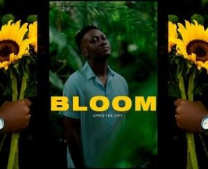 Sipho The Gift – Bloom mp3 download