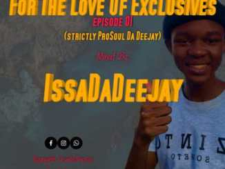 IssaDaDeejay – For The Love Of Exclusive Episode 01 (Strictly ProSoul Da Deejay) mp3 download