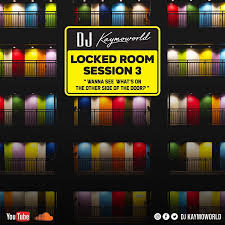 DJ Kaymoworld – Locked Room Session3 Mix Ft. Costa Titch, Chris Brown, Playboi Carti, Willy Cardiac & Cassper Nyovest mp3 download