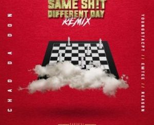 CHAD DA DON SAME SHIT DIFFERENT DAY REMIX MP3 DOWNLOAD