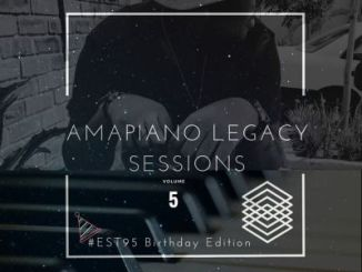 DOWNLOAD Gaba Cannal AmaPiano Legacy Sessions Vol.05 (#Est95 Birthday Edition) MP3