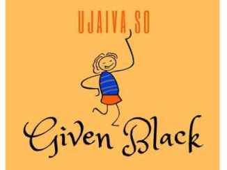 Given Black – Ujaiva So mp3 download