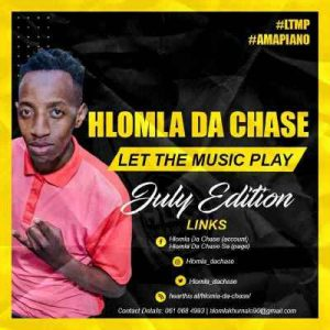 DOWNLOAD Hlomla Da Chase Let The Music Play (July Edition) Mp3