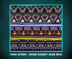 Ivan Afro5 – Noob Saibot (Dub Mix) mp3 download