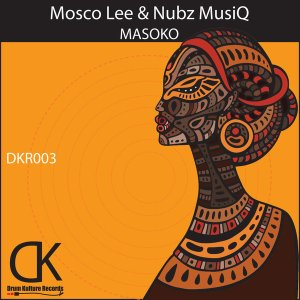 DOWNLOAD Mosco Lee & Nubz MusiQ Masoko Mp3