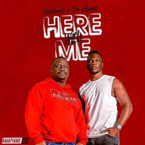 DOWNLOAD Onesimus Here With Me (Amapiano Vibes) Ft. Dr Moruti Mp3