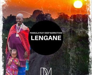 Pansula & Deep Narratives – Lengane (Original Mix) mp3 download
