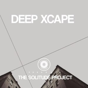 DOWNLOAD Deep Xcape The Solitude Project EP Zip