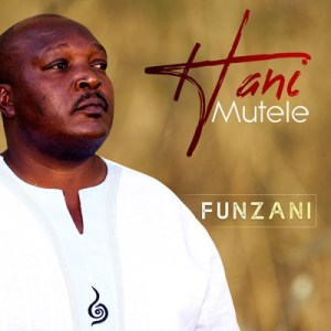 DOWNLOAD Hani Mutele Funzani Mp3
