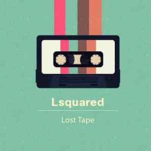 DOWNLOAD Lsquared Lost Tape EP Zip