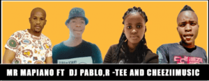 DOWNLOAD Mr Mapiano Number One Ft. DJ Pablo x R -Tee & Cheeziimusic (Original) Mp3