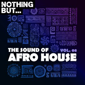 DOWNLOAD Nothing But… The Sound of Afro House, Vol. 08 Album Zip