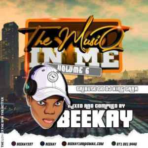 DOWNLOAD Beekay The Musiq in Me Vol. 6 (Tribute to Dj king Tara) Mp3