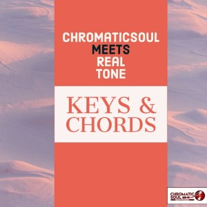 DOWNLOAD Chromaticsoul & Real Tone Keys & Chords (Original Mix) Mp3