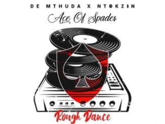 DOWNLOAD De Mthuda & Ntokzin Rough Dance Mp3