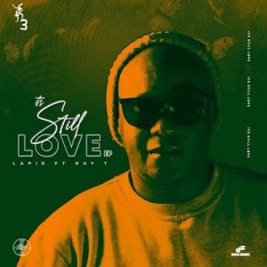 DOWNLOAD Lapie It's Still Love (Original Mix) Ft. Ray T Mp3