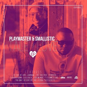 DOWNLOAD Playmaster & Smallistic A Tale Of Love EP Zip