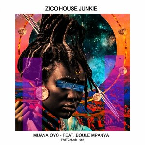 DOWNLOAD Zico House Junkie Muana Oyo Ft. Boule Mpanya Mp3