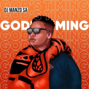 DJ Manzo SA God's Timing EP Zip DOWNLOAD