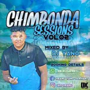 DJ Yano Chimbonda Sessions Mix Vol 2 Mp3 DOWNLOAD