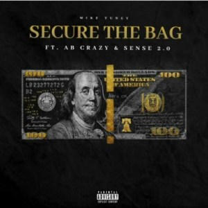 Mike Tuney Secure The Bag Ft. AB Crazy & Sense 2.0 Mp3 DOWNLOAD