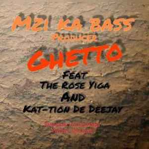 Mzi ka bass Ghetto Ft. The Rose Higa & kat-tion De Deejay Mp3 DOWNLOAD