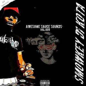 Smowkey Di Kota Awesome Sauce Sounds Vol 009 (Road To Sauce Code EP) Mp3 DOWNLOAD