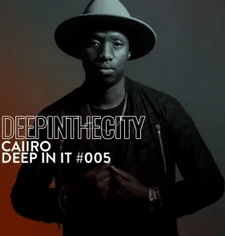 Caiiro – Deep In It 005 (Deep In The City) mp3 download