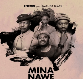 Video: Encore – Mina Nawe Ft. Amanda Black mp3 download