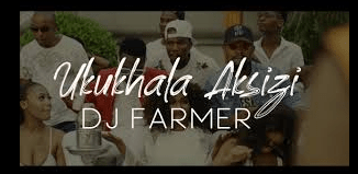 Dj Farmer – Ukukhala Aksizi Ft. Tony Q, Golden & LubzThe Dj mp3 download