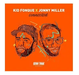 ALBUM: Kid Fonque & Jonny Miller – Connected zip download