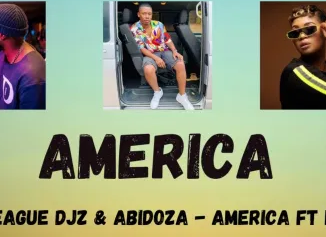 Major League DJZ & Abidoza – AMERICA Ft. Lady Du mp3 download