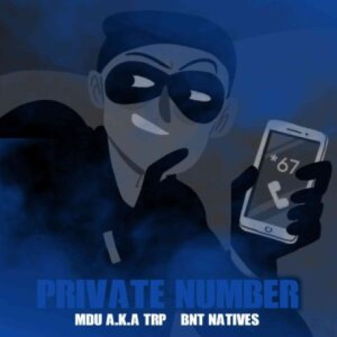 BNT Natives & Mdu aka Trp – Private Number