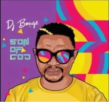 DJ Bongz SON of GOD fakaza 2020