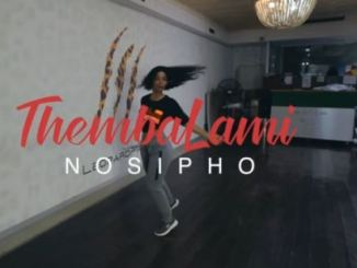 VIDEO: Nosipho – Thembalami Fakaza download