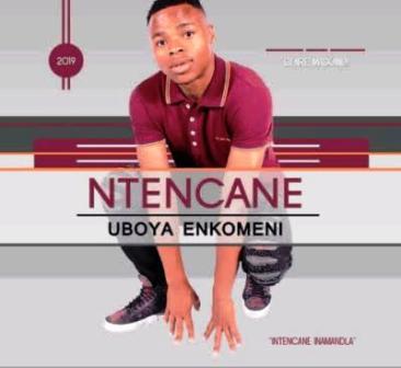 Ntencane – Wawuthembeni