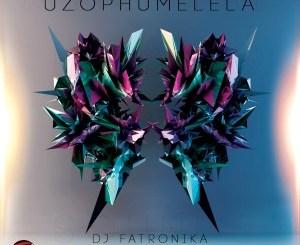 DJ Fatronika – Uzophumelela Ft. Reba & Presh T mp3 download