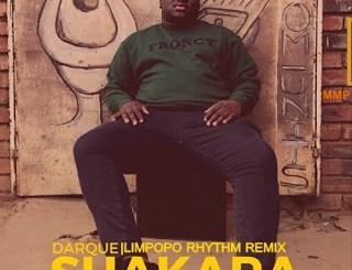 Darque – Shakara Ft. Rhey Osborne (Limpopo Rhythm Remix) Mp3 Download